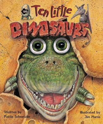 Ten Little Dinosaurs By Schnetzler, Pattie/ Harris, Jim (ILT)