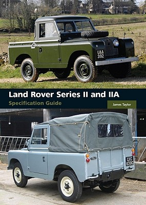 Land Rover Series II and IIA By Taylor, James